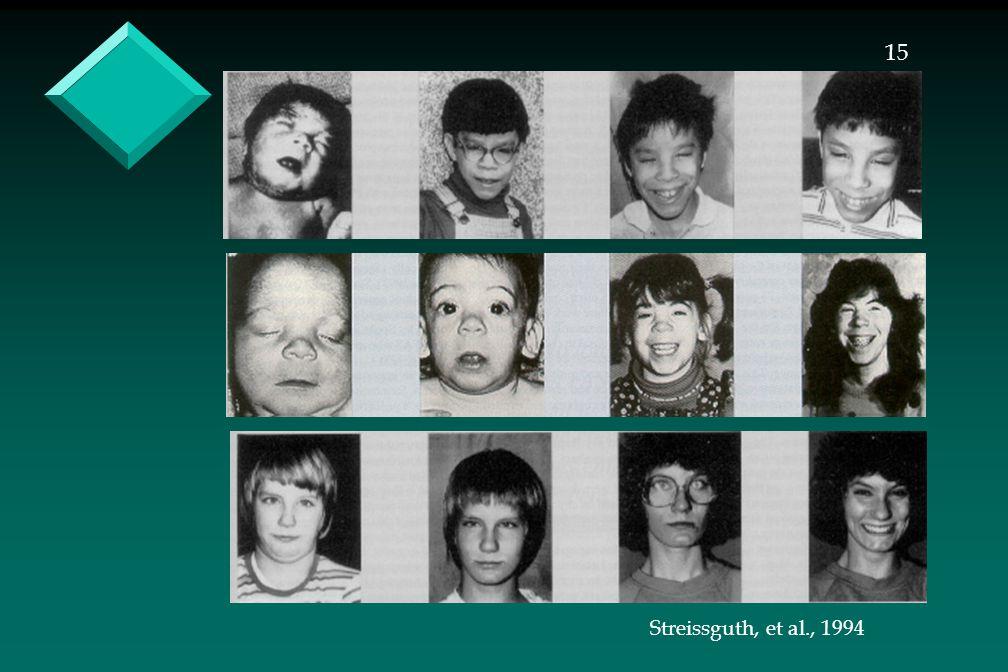 15 Streissguth, et al., 1994