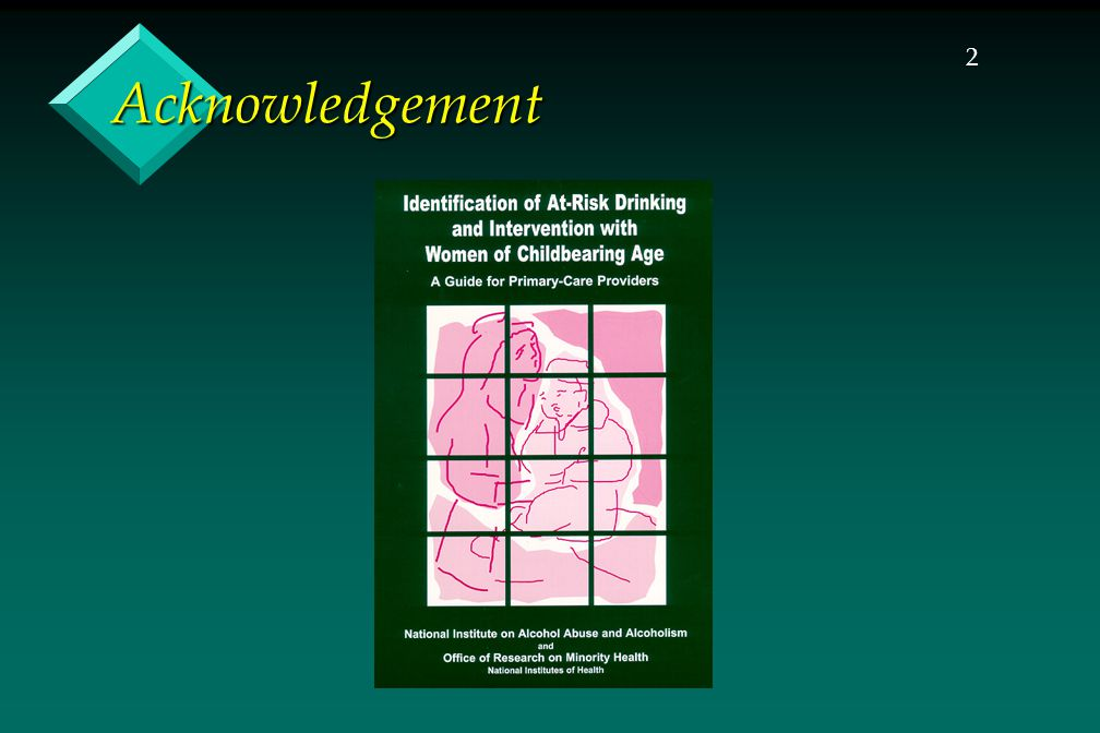 23 Preventing Fetal Alcohol Exposure  Recognize the extent of the problem (including recognizing impact of FASD on adult clients)  Consider screening all women of childbearing age  Use appropriate interventions  Education is necessary, not sufficient