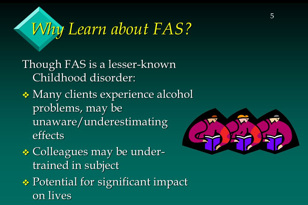 26 Early Intervention  Early intervention programs in all states  Criteria may or may not include particular child's FASD  Requires full range of assessment, and ongoing assessment over time  Nature of FASD creates different challenges and responses in these individuals