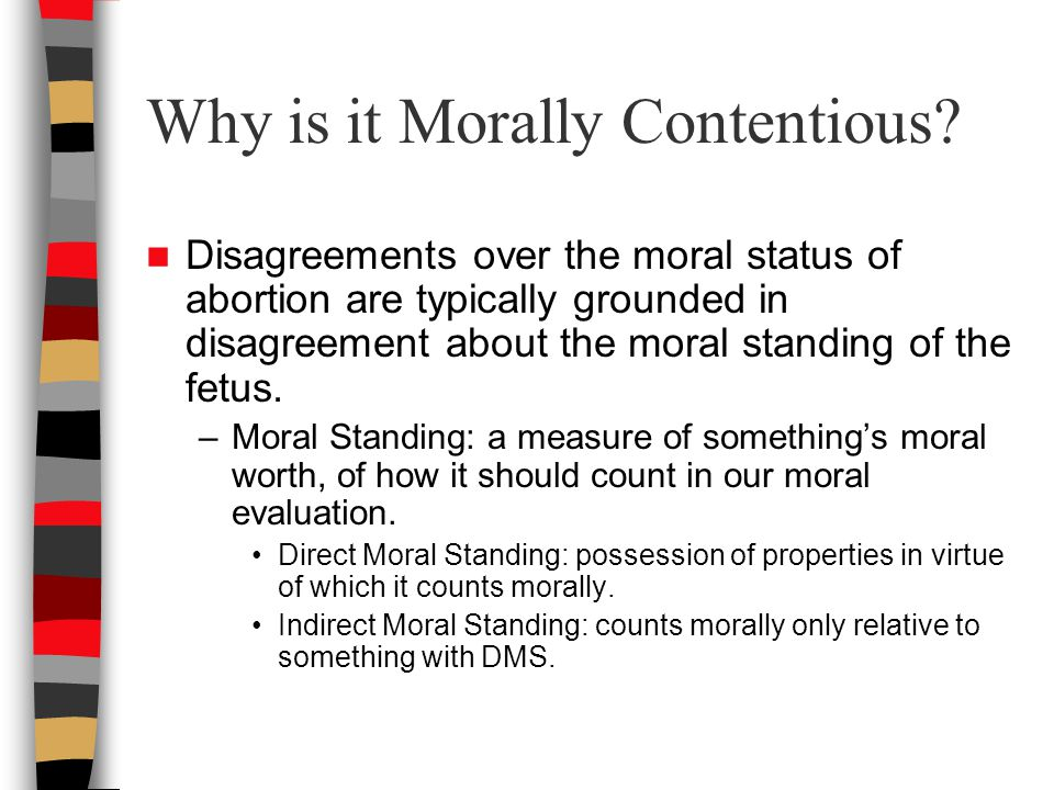 Why is it Morally Contentious.