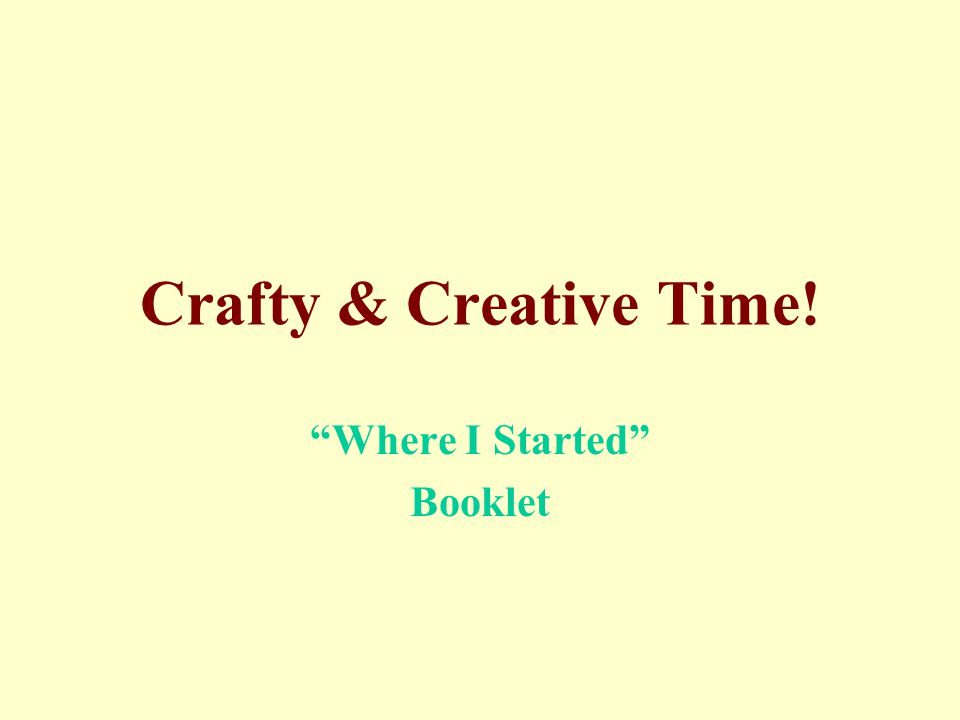 """Crafty & Creative Time! """"Where I Started"""" Booklet"""