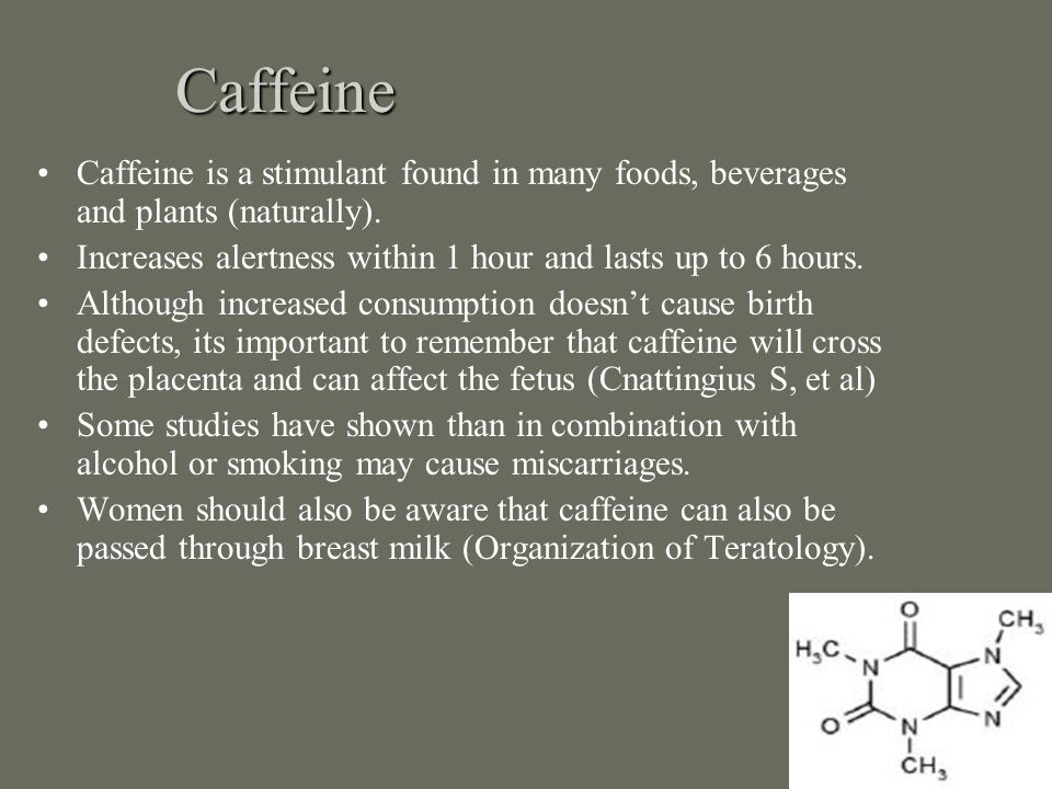 Caffeine Caffeine is a stimulant found in many foods, beverages and plants (naturally). Increases alertness within 1 hour and lasts up to 6 hours. Alt
