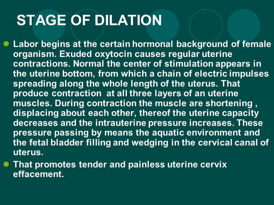 STAGE OF DILATION Labor begins at the certain hormonal background of female organism.