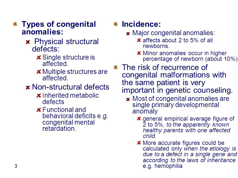 4 Etiology of Congenital Anomalies Unknown cause (60%): The causes of malformations are not identifiable in the majority of cases.