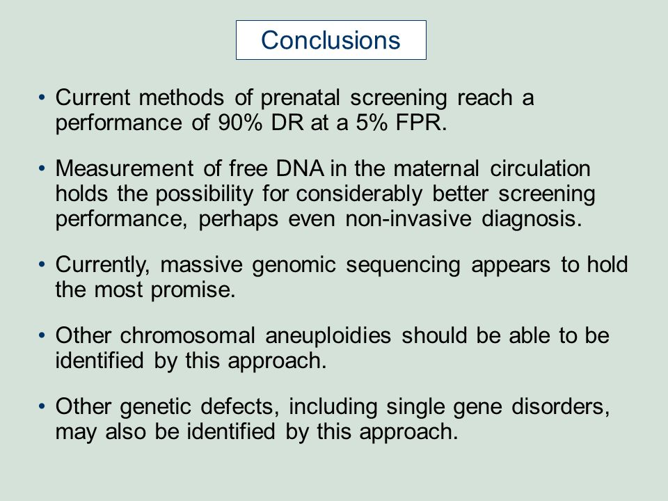 Conclusions Current methods of prenatal screening reach a performance of 90% DR at a 5% FPR.