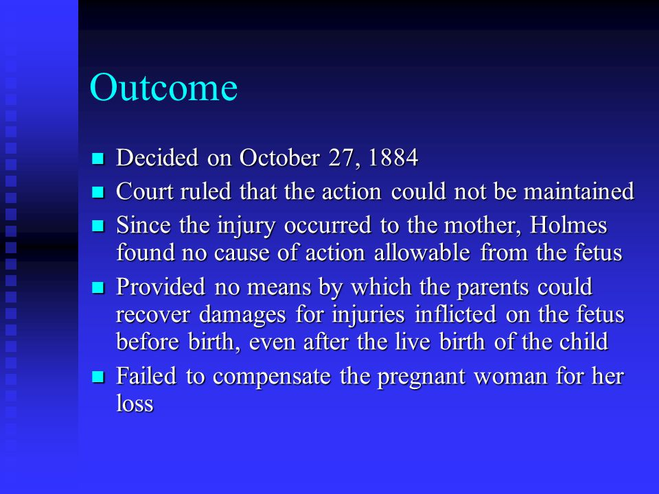 Prenatal Tort Liability Courts were reluctant to recognize prenatal tort liability Courts were reluctant to recognize prenatal tort liability Main barriers to recognizing this liability: -whether an individual owes a duty to a fetus Main barriers to recognizing this liability: -whether an individual owes a duty to a fetus -If a duty does exist, at what state of fetal development the duty begins Today, most states recognize prenatal tort liability Today, most states recognize prenatal tort liability