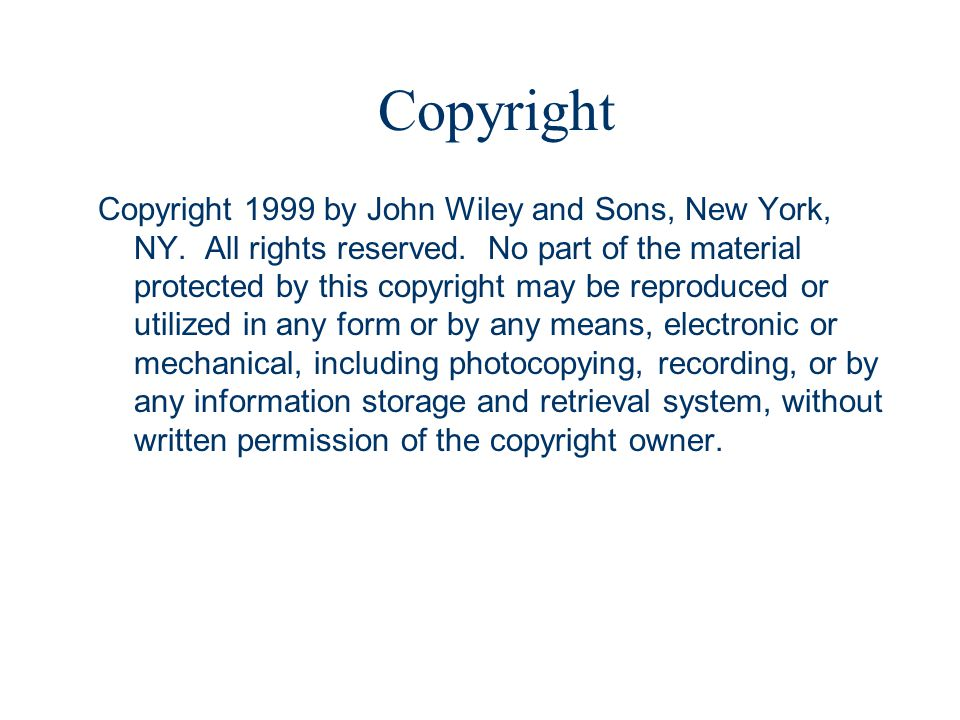 Copyright 1999 by John Wiley and Sons, New York, NY. All rights reserved. No part of the material protected by this copyright may be reproduced or uti