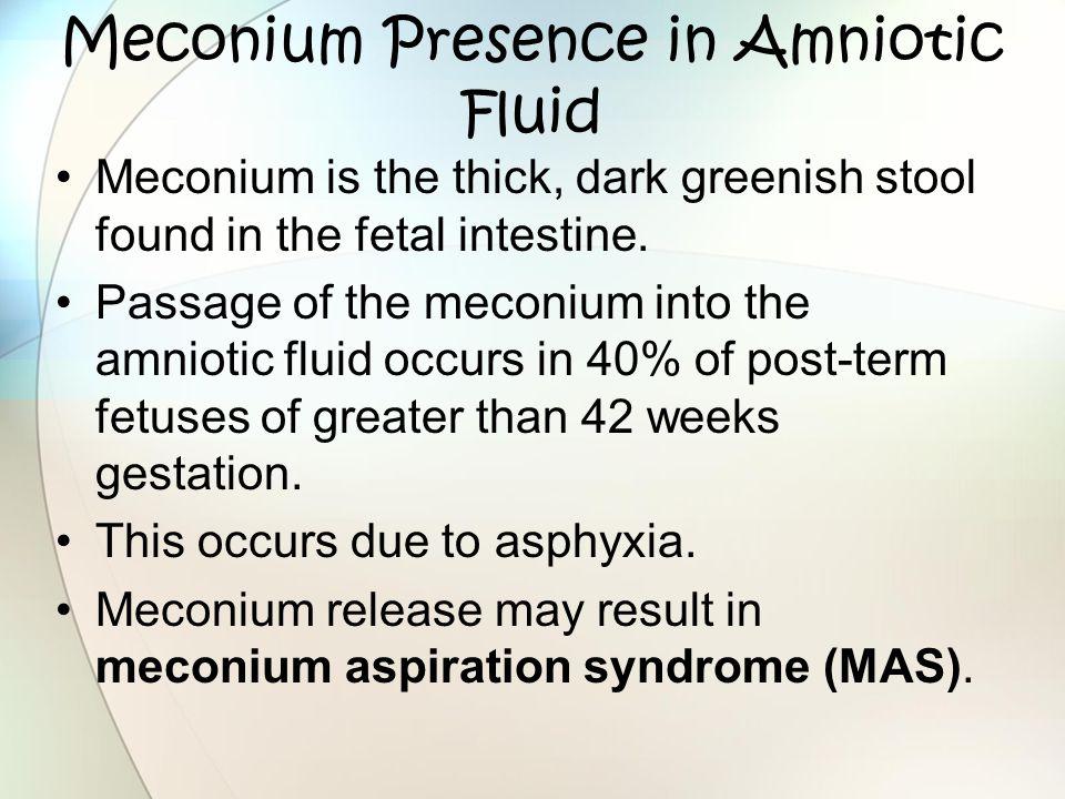 Meconium Presence in Amniotic Fluid Meconium is the thick, dark greenish stool found in the fetal intestine. Passage of the meconium into the amniotic