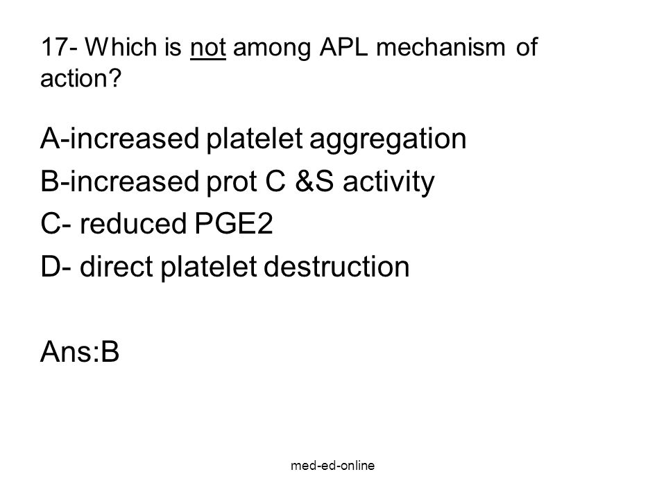 med-ed-online 17- Which is not among APL mechanism of action.