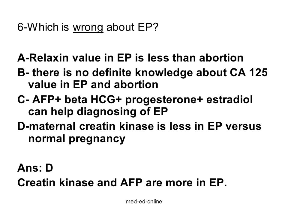 med-ed-online 6-Which is wrong about EP.