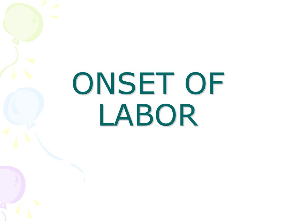 ONSET OF LABOR