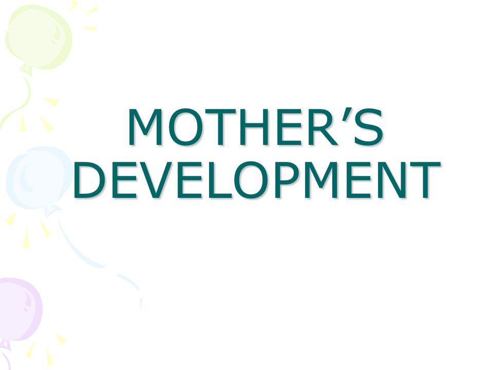 MOTHER'S DEVELOPMENT