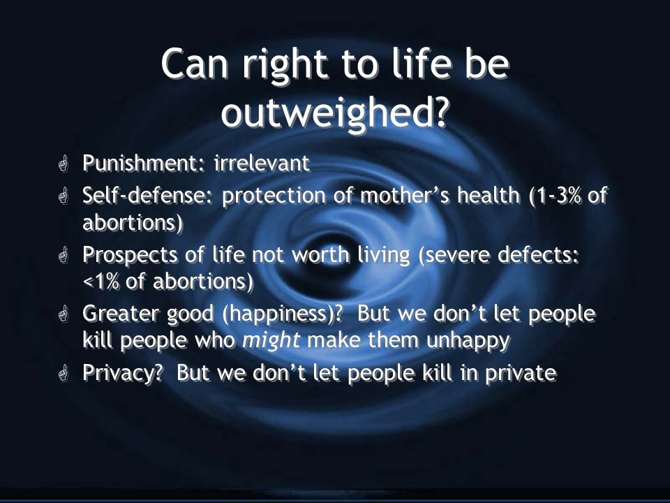 Can right to life be outweighed.