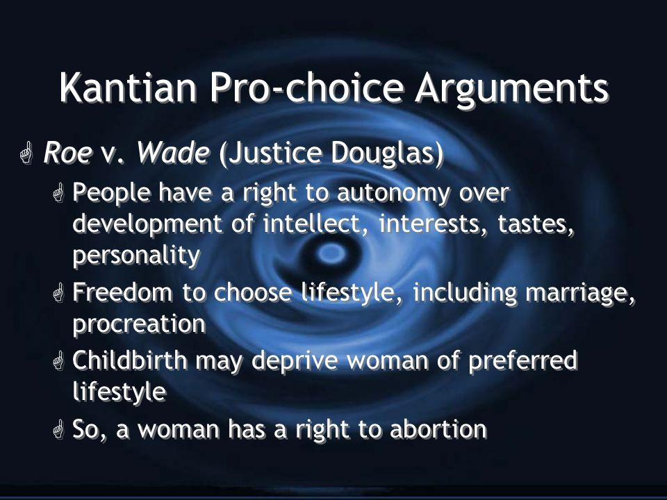 Kantian Pro-choice Arguments G Roe v.