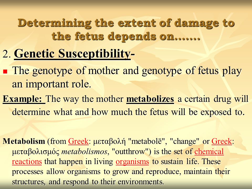 Determining the extent of damage to the fetus depends on…….