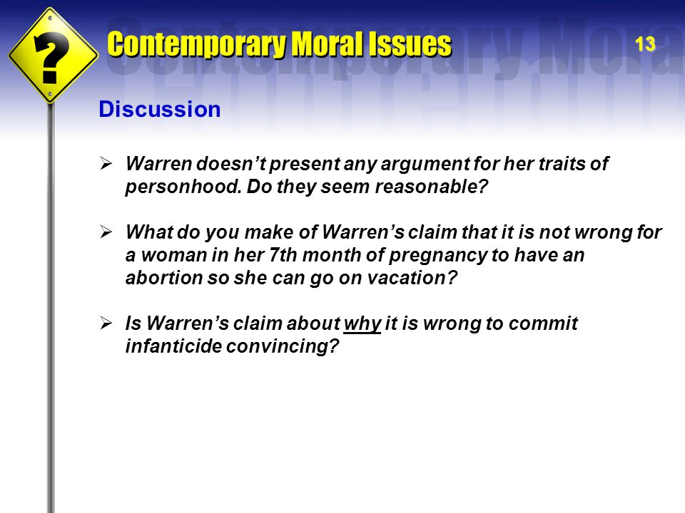 13 Discussion  Warren doesn't present any argument for her traits of personhood.