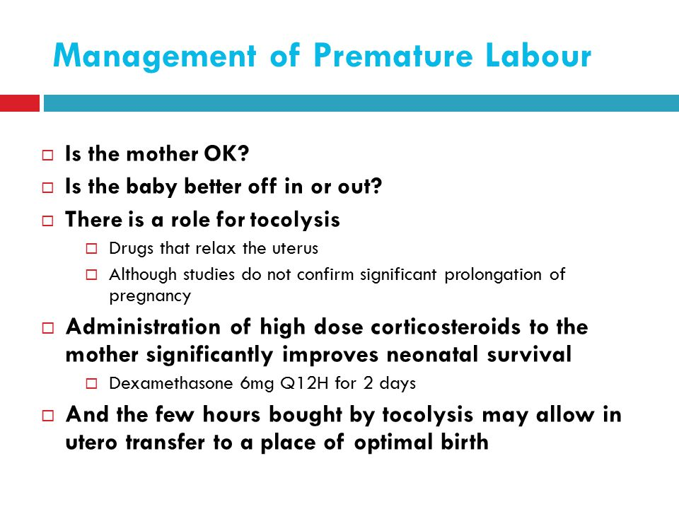 Management of Premature Labour  Is the mother OK.