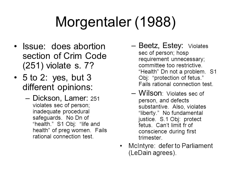 Borowski (1989) Issue: Does s.251 violate the rights of the fetus.