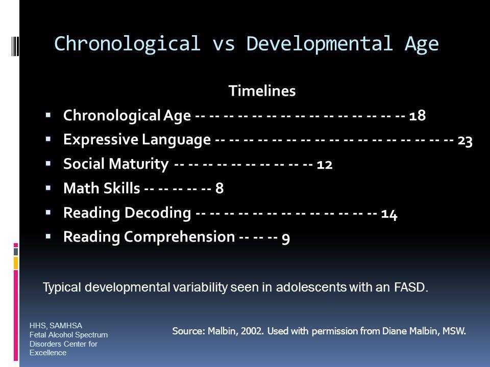 Chronological vs Developmental Age Timelines  Chronological Age -- -- -- -- -- -- -- -- -- -- -- -- -- -- -- 18  Expressive Language -- -- -- -- --