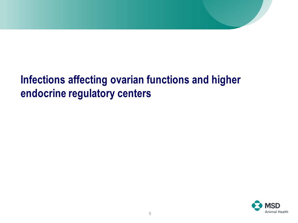6 Infections affecting ovarian functions and higher endocrine regulatory centers