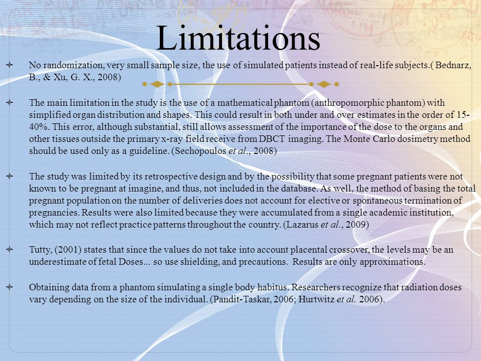 Limitations  No randomization, very small sample size, the use of simulated patients instead of real-life subjects.( Bednarz, B., & Xu, G.