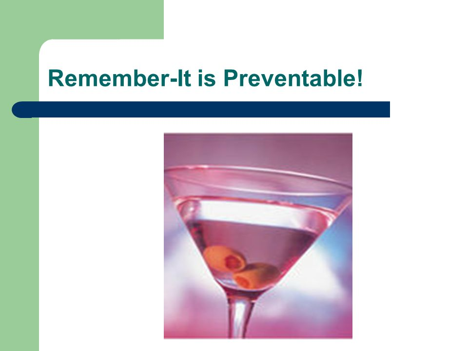 Remember-It is Preventable!