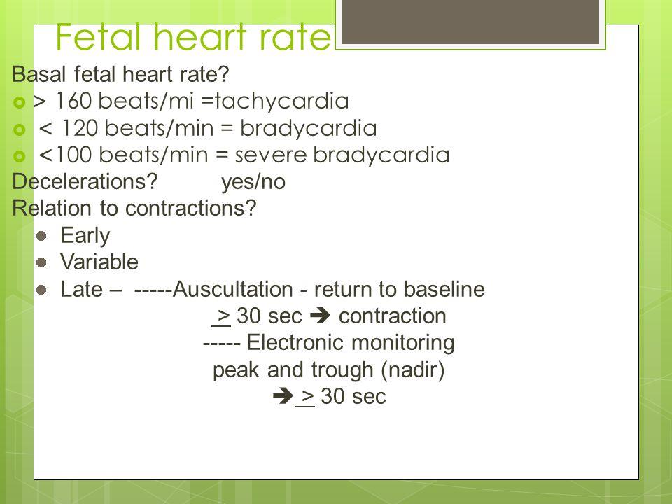 Fetal heart rate Basal fetal heart rate.