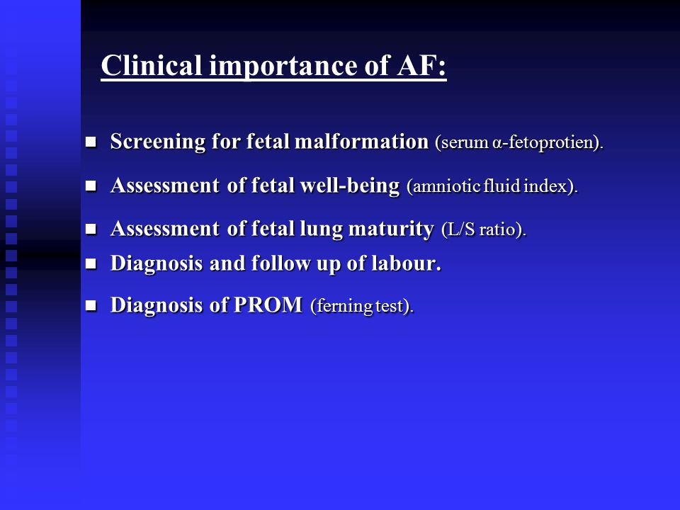 Clinical importance of AF: Screening for fetal malformation (serum α-fetoprotien).