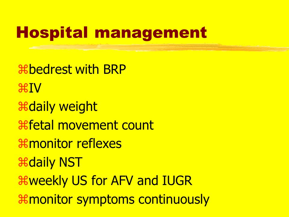 PIH or mild preeclampsia zHome bed rest zBP monitoring zwt and urine checks zNST's early zUS for IUGR