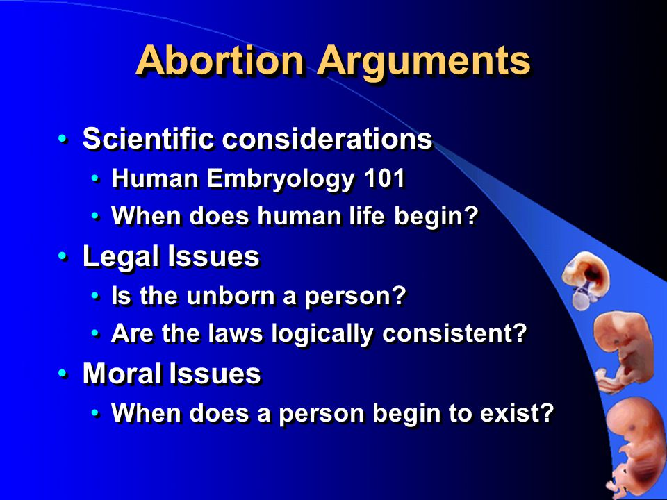 Abortion Arguments Scientific considerations Human Embryology 101 When does human life begin.