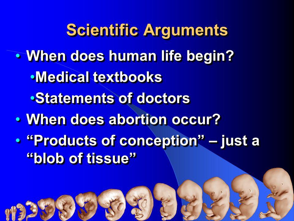 Scientific Arguments When does human life begin When does human life begin.