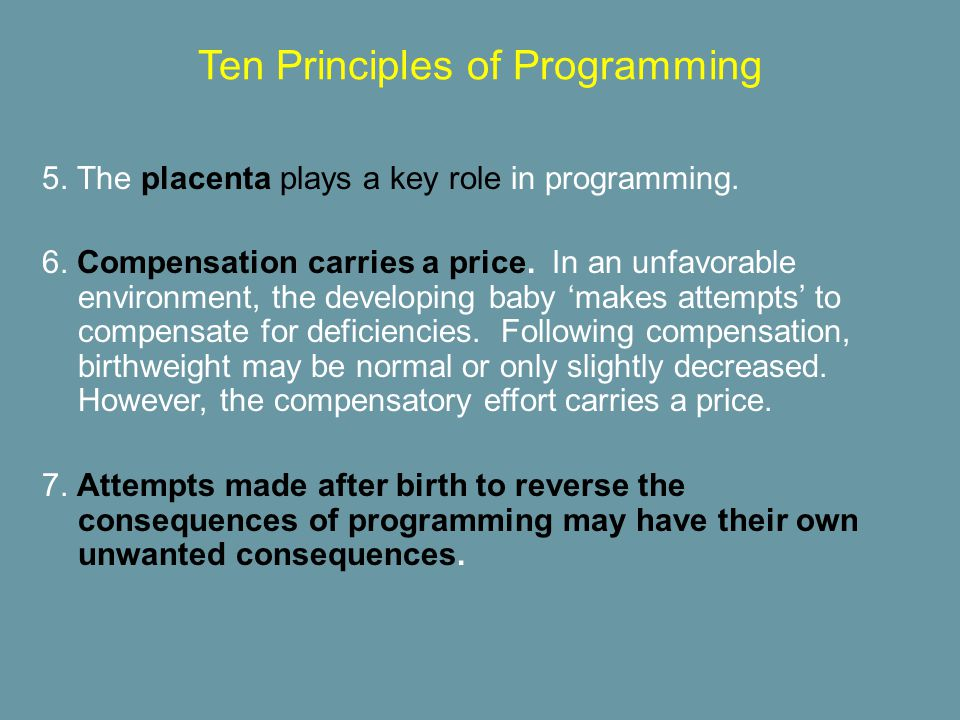 5.The placenta plays a key role in programming. 6.