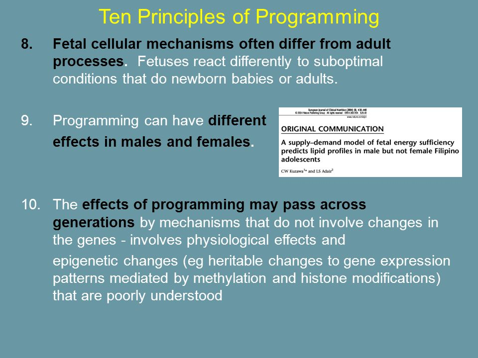 Ten Principles of Programming 8.Fetal cellular mechanisms often differ from adult processes.