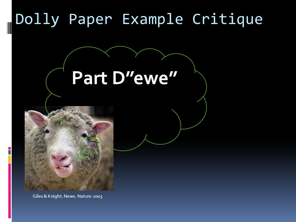 Giles & Knight. News. Nature 2003 Part D ewe Dolly Paper Example Critique