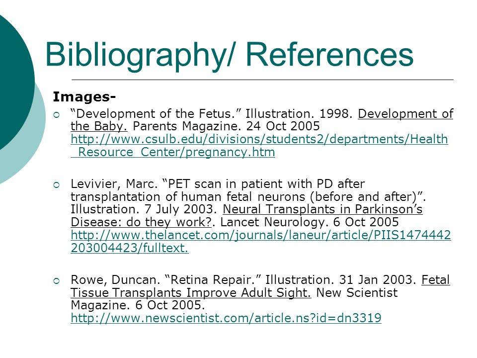 """Bibliography/ References Images-  """"Development of the Fetus."""" Illustration. 1998. Development of the Baby. Parents Magazine. 24 Oct 2005 http://www.c"""