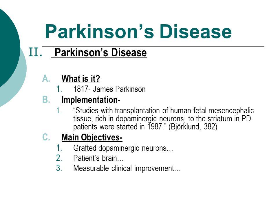 Parkinson's Disease II. Parkinson's Disease A. What is it.
