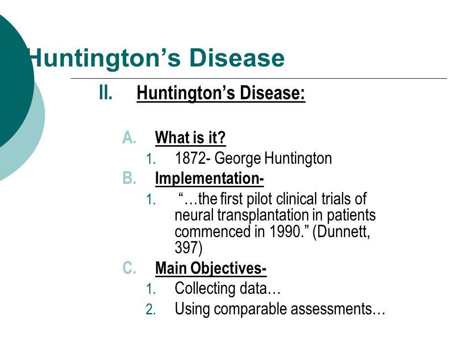 Huntington's Disease II. Huntington's Disease: A.