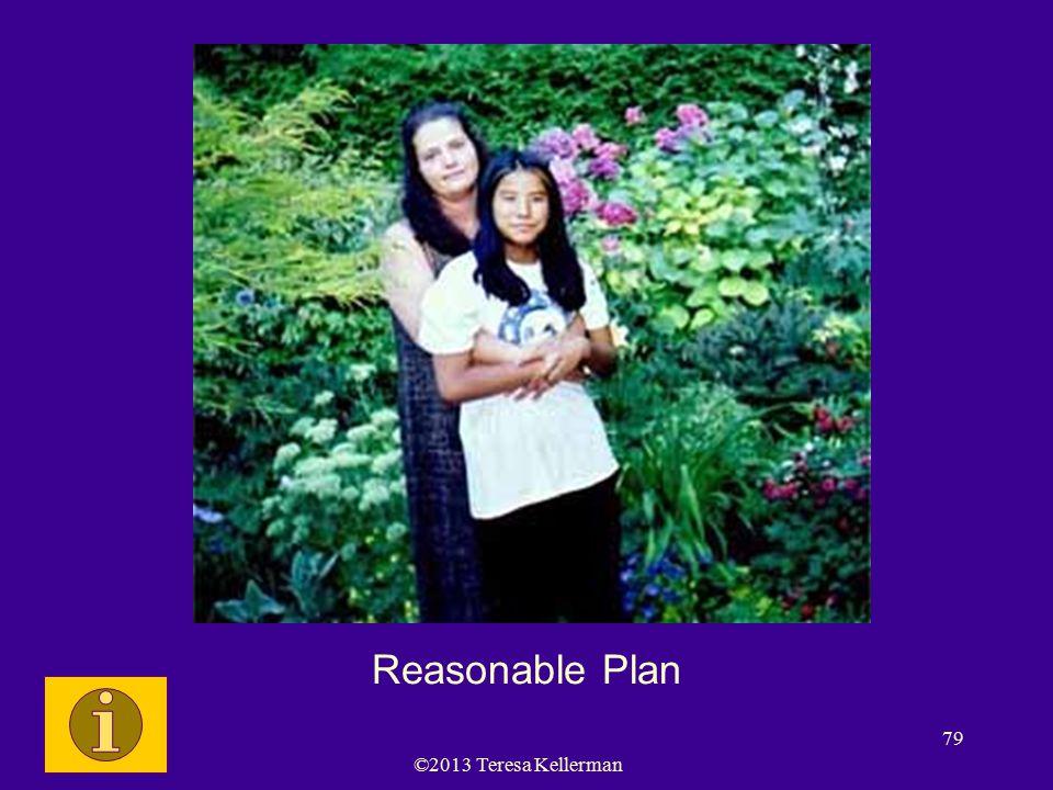 ©2013 Teresa Kellerman 79 Mom & Daughter Reasonable Plan