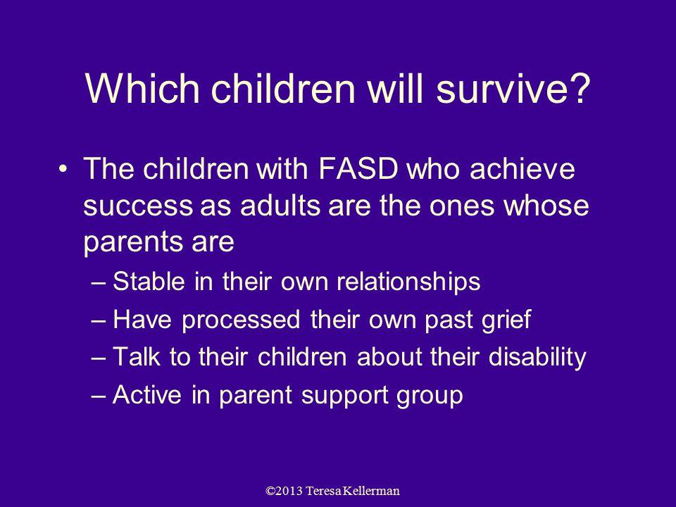 ©2013 Teresa Kellerman Which children will survive.