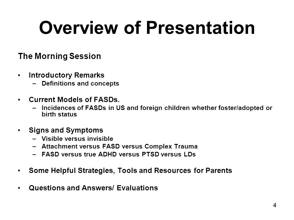44 Overview of Presentation The Morning Session Introductory Remarks –Definitions and concepts Current Models of FASDs.