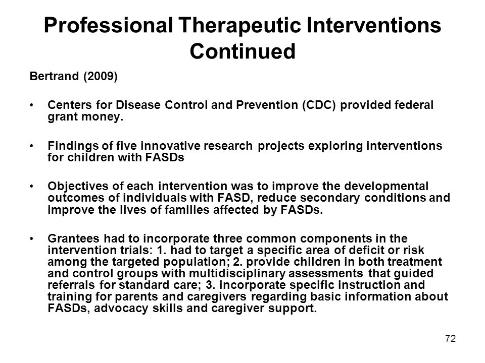 72 Professional Therapeutic Interventions Continued Bertrand (2009) Centers for Disease Control and Prevention (CDC) provided federal grant money.