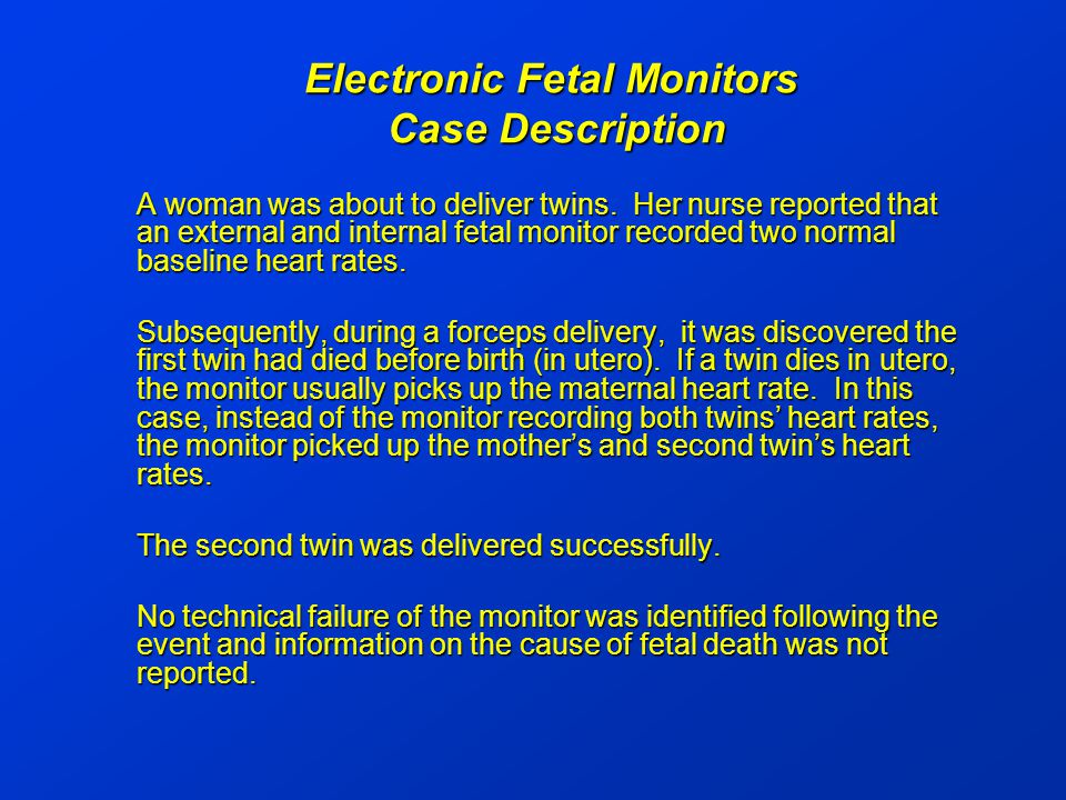 Electronic Fetal Monitors Case Description A woman was about to deliver twins.