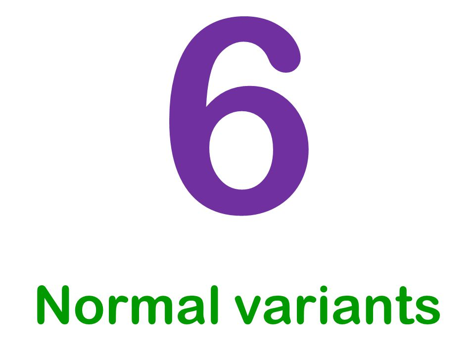 6 Normal variants