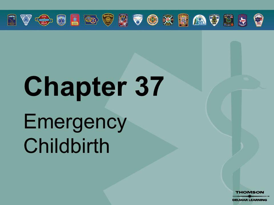 Chapter 37 Emergency Childbirth