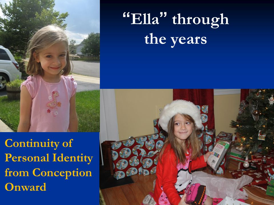 """""""Ella"""" through the years Continuity of Personal Identity from Conception Onward"""