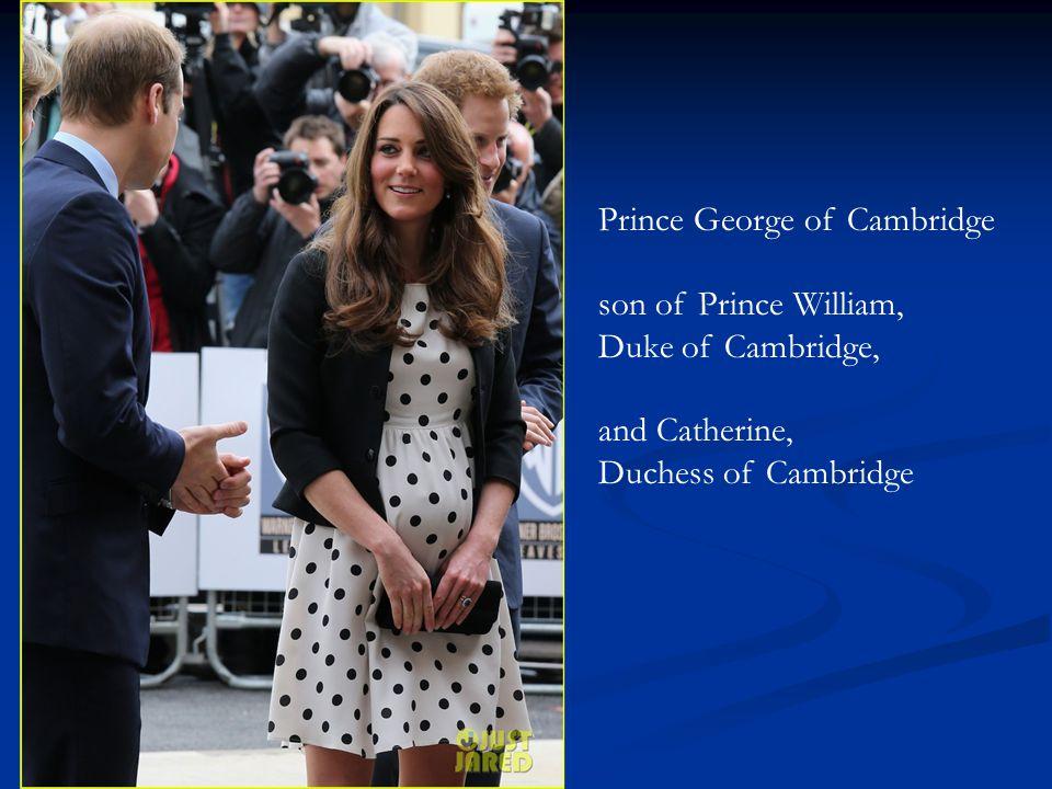Prince George of Cambridge son of Prince William, Duke of Cambridge, and Catherine, Duchess of Cambridge