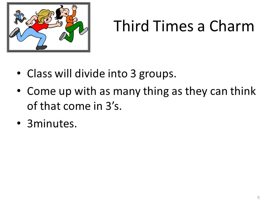 Third Times a Charm Class will divide into 3 groups.