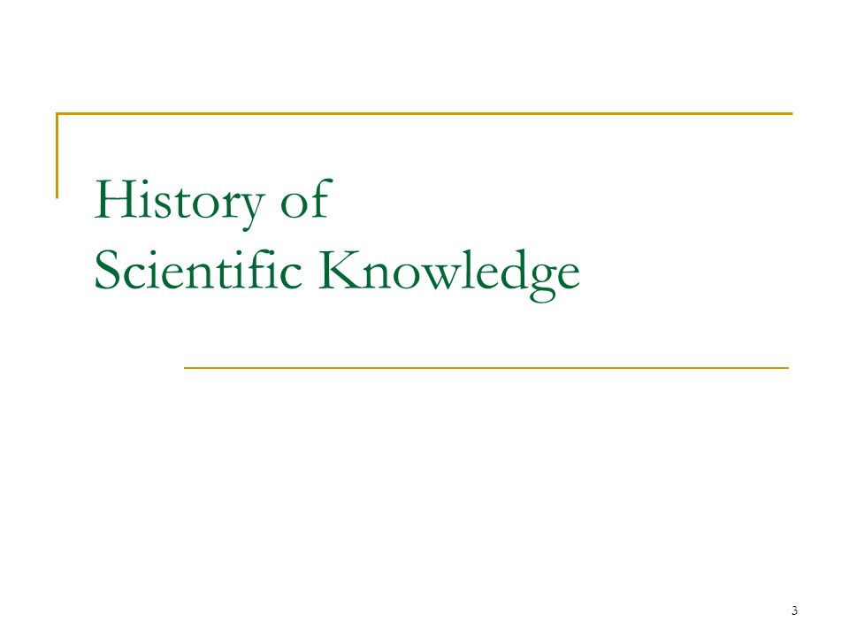 3 History of Scientific Knowledge