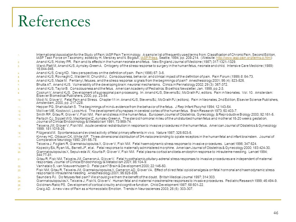 46 References 1. International Association for the Study of Pain; IASP Pain Terminology.