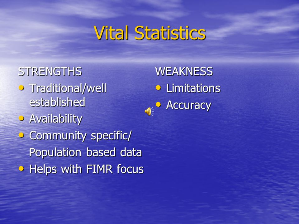FIMR Data Vital statistics Vital statistics Maternal interviews Maternal interviews Medical records Medical records Social services Social services